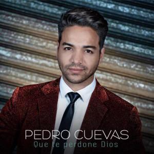 Pedro-Cuevas_Que-Te-Perdone-Dios